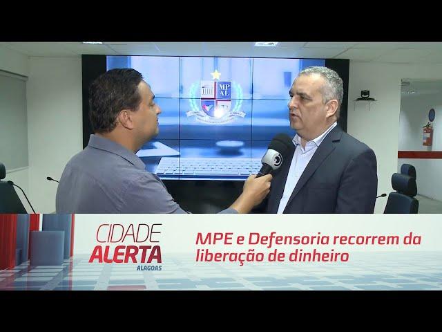 MPE e Defensoria recorrem da liberação de dinheiro que pagaria indenização - 13/08/2019