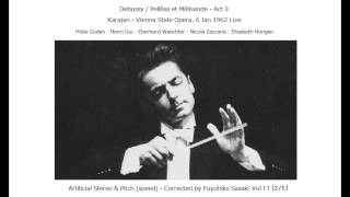 Debussy / Pelléas et Mélisande Act 3 - Karajan in Vienna (1962) Artificial Stereo & Pitch-Corrected