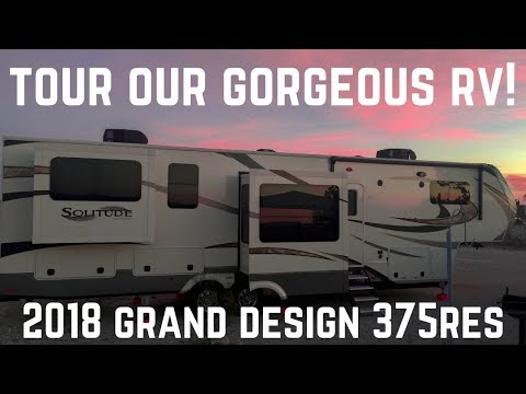 NEW FLOORPLAN! RV TOUR: OUR 2018 GRAND DESIGN SOLITUDE 375RES || FULLTIME RV LIVING || RV LIFESTYLE