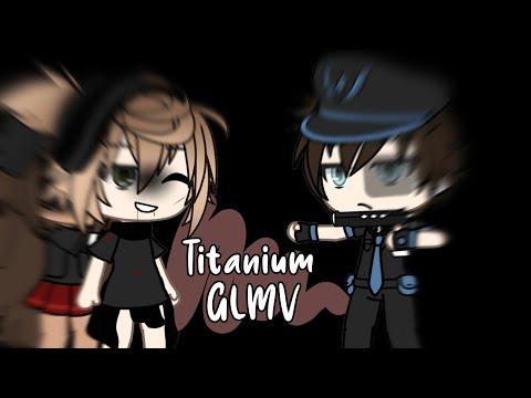 ♡titanium-glmv♡-gacha-life