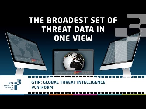 GTIP: Global Threat Intelligence Platform - NTT Innovation Institute