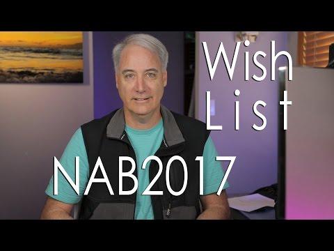 NAB 2017 Wish List