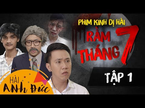 Phim Kinh Dị Hài RẰM THÁNG 7 |Tập 1 - Anh Đức, Trấn Thành, Mạc Văn Khoa, Hoàng Phi, La Thành, Bi Max
