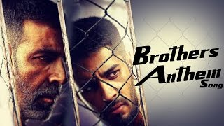 Brothers Anthem VIDEO SONG ft Akshay Kumar, Siddharth Malhotra RELEASES (NEWS)