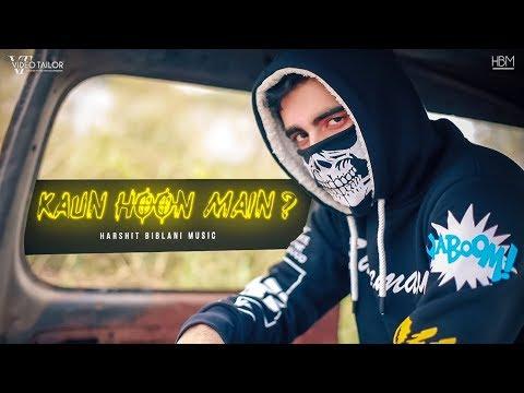 kaun-hoon-main-?-(official-music-video)-harshit-biblani-|-hindi-rap-|-2020
