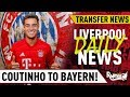 Coutinho To Bayern Reaction & Liverpool Loanees Impress! | #LFC Daily News LIVE