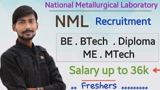 NML recruitment 2019 | R&D | BE/BTech/Diploma/ME/MTech | Freshers || ALL INDIA Walk-in