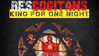 Res Cogitans - King for one night