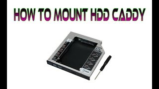 How to Mount HDD Caddy 9.5mm on Acer E5 573G