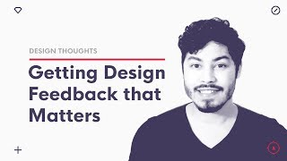 Getting design feedback that matters