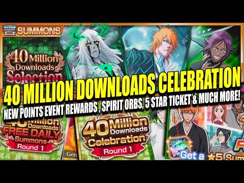 FREE DAILY SINGLE, SPIRIT ORBS, 5 STAR TICKET 40M DOWNLOADS & MORE Bleach Brave Souls