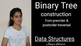 Construct Binary Tree from Preorder and Postorder traversal | Data structure