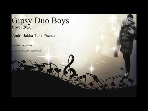 GIPSY DUO BOYS  ANDRO JAKHA TUKE PHENAV