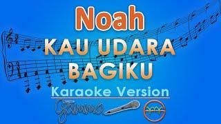 NOAH - Kau Udara Bagiku (Karaoke)  | GMusic