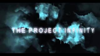 The Project Infinity - The Revolution  - Trailer