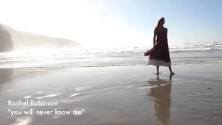 rachel starshine robinson - you will never know me