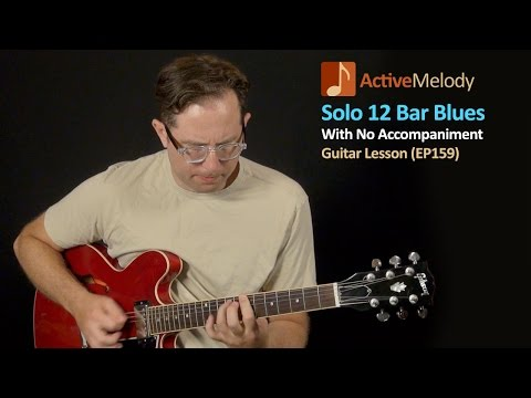 Solo 12 Bar Blues Guitar Lesson - 12 Bar Blues Shuffle With Fill Licks - EP159