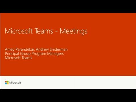 Understanding meetings in Microsoft Teams  | BRK3333