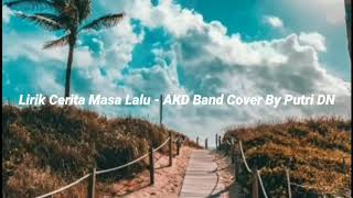 Cerita Masa Lalu - AKD Band (Dangdut Akustik) Cover By Putri DN (Lirik)