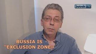 RUSSIA IS «EXCLUSION ZONE»