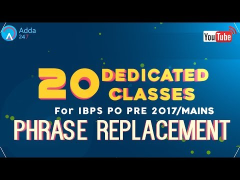 IBPS PO PRE/MAINS | Phrase Replacement | English (L-10) |  Online Coaching for SBI IBPS Bank PO