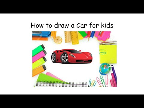 Kids fun: How to draw a car for Kids
