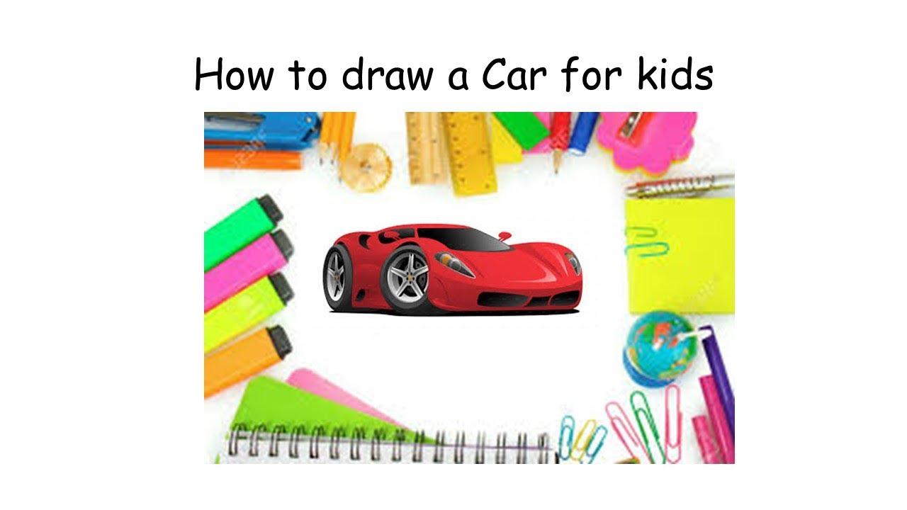 kids fun how to draw a car for kids youtube