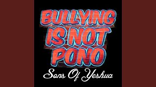 Bullying Is Not Pono