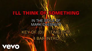 Mark Chesnutt - I'll Think Of Something (Karaoke)