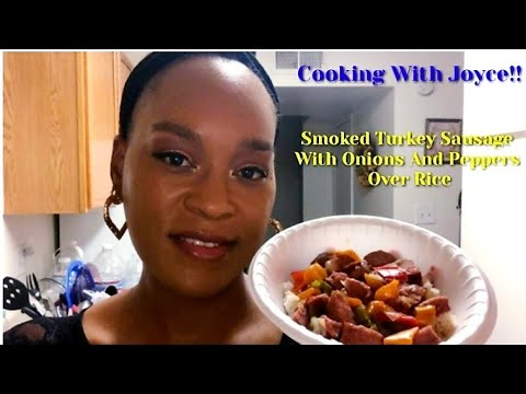 Cooking With Joyce!! Smoked Turkey Sausage W/ Onions & Peppers Over Rice