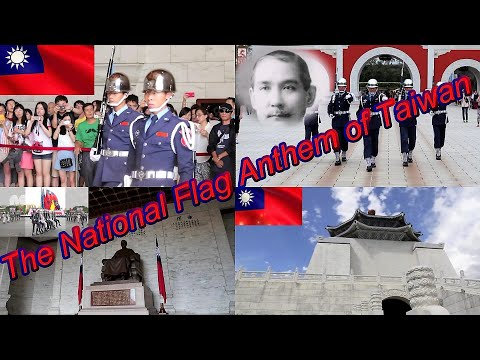 The National Flag Anthem of the Republic of China (Taiwan)