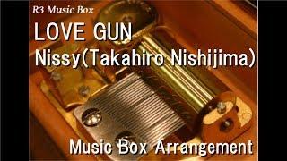 Gambar cover LOVE GUN/Nissy(Takahiro Nishijima) [Music Box]
