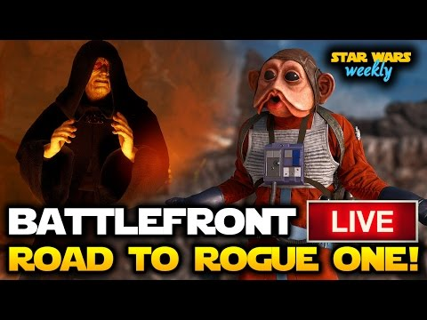 Star Wars Battlefront LIVE!  Road To Rogue One!  Rogue One Trailer, DLC News (Star Wars Weekly #3)