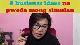 My 8 business ideas na pwede mo ng simulan ngayon
