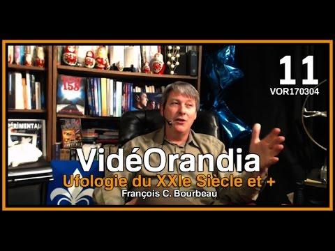 VOR170304 Ufologie du XXIe Siècle et + avec François C. Bourbeau