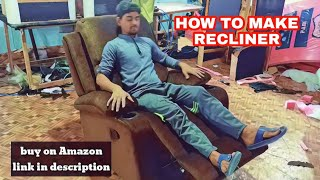 how to make recliner recliner sofa making process recliner making tutorial upholstery