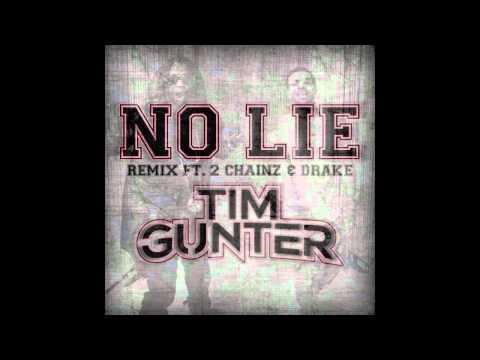 Tim Gunter - No Lie (Remix) ft. 2 Chainz and Drake + DOWNLOAD