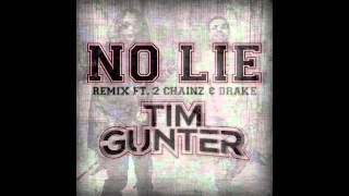 Tim Gunter - No Lie (Remix) ft. 2 Chainz and Drake + DOWNLOAD