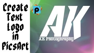 Wie Erstellen Text Logo in PicsArt | PicsArt Tutorial | AK-Tutorial