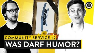 Was darf Humor? | COMMUNITY SERVICE