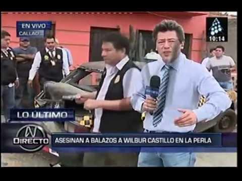 MATAN A WILBUR CASTILLO CON MAS DE 20 BALAZOS EN LA PERLA CALLAO