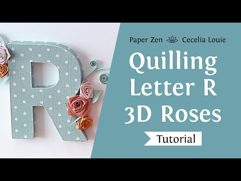 Quilling Letter R and How to Make 3D Roses Tutorial
