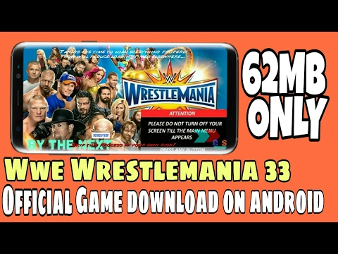 How to download wwe 2k17 wrestlemania 33 game for android mobile in just 62  with Proof