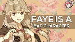 [FE] Faye is a BAD character [A Faye Analysis]