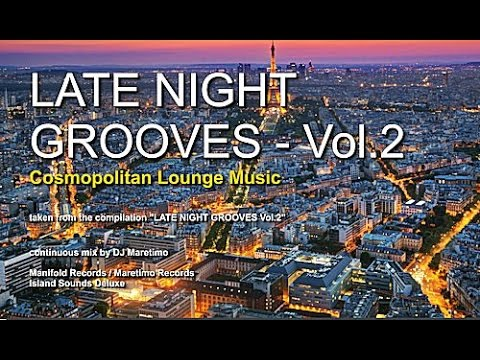 DJ Maretimo - Late Night Grooves Vol.2 (Full Album) 2 Hours, HD, Continuous Mix, Lounge Music