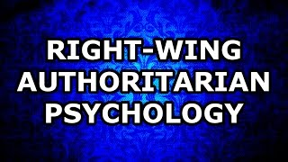 Right-Wing Authoritarian Psychology