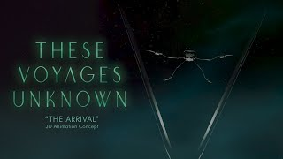 "These Voyages Unknown - ""The Arrival"" Animation Showcase"