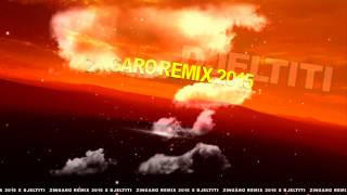 EL ZINGARO REMIX 2015  X DJELTITI