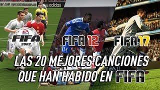 LAS 20 MEJORES CANCIONES QUE HAN HABIDO EN FIFA