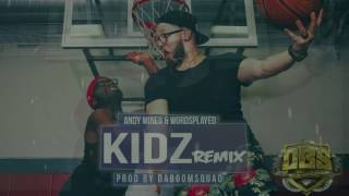 Kidz Remix Andy Mineo & Wordsplayed Prod by DaBoomSquad